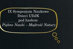 slajd z napisem IX Sympozjum Naukowe Dzieci UDJK